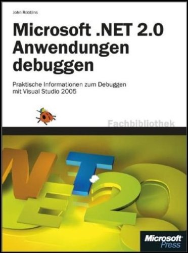 Microsoft .NET 2.0 Anwendungen debuggen (3866454082) by Robbins, John