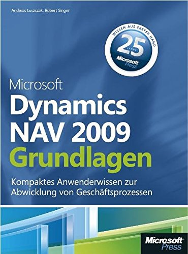 Microsoft Dynamics NAV 2009 - Grundlagen: Luszczak, Andreas, Singer,