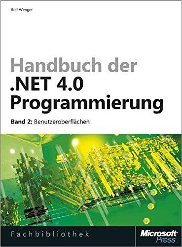 Handbuch der .NET 4.0-Programmierung. Band 2: Benutzeroberflächen mit WPF, Windows Forms, ...