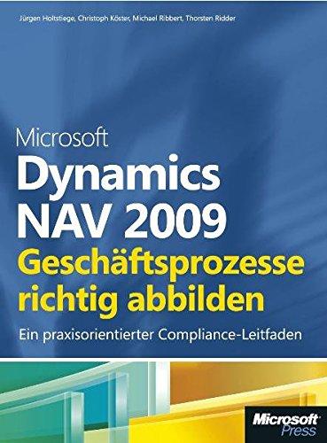 9783866454422: Microsoft Dynamics NAV 2009 - Gesch�ftsprozesse richtig abbilden. Ein praxisorientierter Compliance-Leitfaden