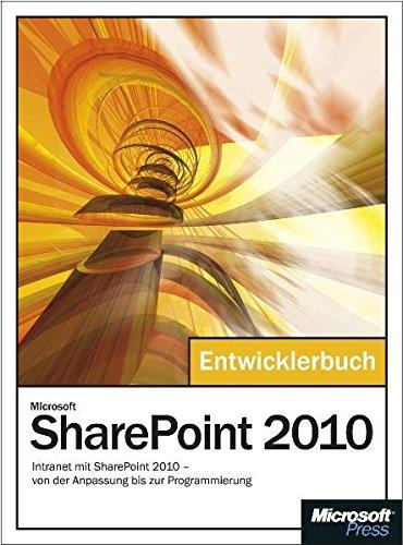 9783866455450: Microsoft SharePoint 2010 - Das Entwicklerbuch: Intranet mit SharePoint 2010 - von der Anpassung bis zur Programmierung