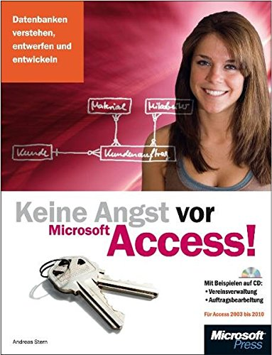 9783866455481: Keine Angst vor Access!: Datenbanken verstehen, entwerfen und entwickeln für Access 2003 bis 2010