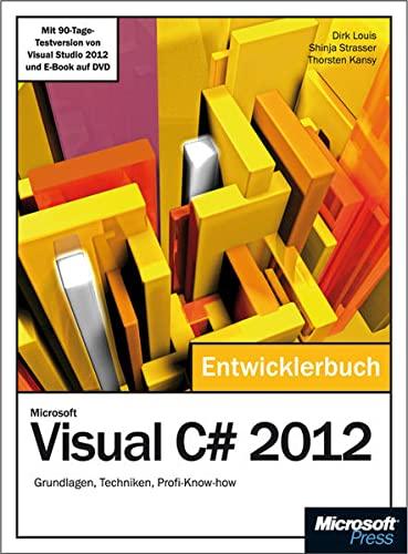Microsoft Visual C sharp 2012 - Das Entwicklerbuch, m. DVD-ROM: Dirk Louis