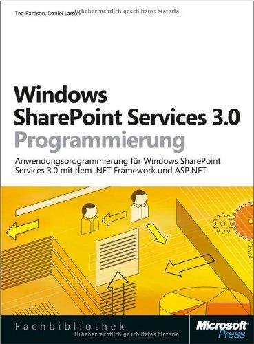 9783866456327: Windows SharePoint Services 3.0-Programmierung: Anwendungsprogrammierung für SharePoint Services 3.0 mit dem .NET Framework und ASP.NET
