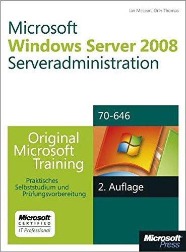 9783866459762: Microsoft Windows Server 2008 Serveradministration - Original Microsoft Training für Examen 70-646, 2. Auflage: Praktisches Selbststudium und Prüfungsvorbereitung