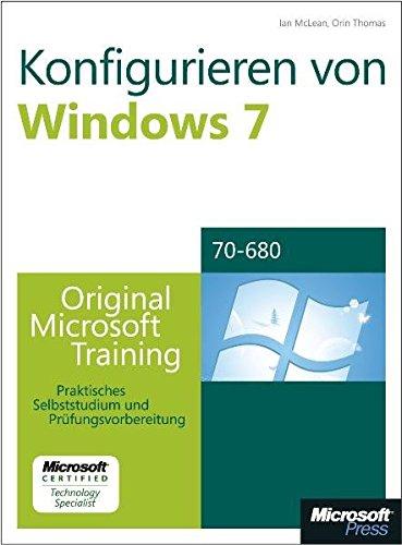 9783866459809: Konfigurieren von Microsoft Windows 7 -- Original Microsoft Training für Examen 70-680: Praktisches Selbststudium und Prüfungsvorbereitung