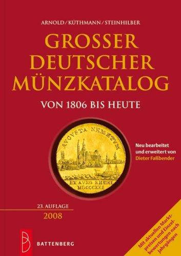 9783866460195: Gro�?er deutscher M�nzkatalog: von 1806 bis heute. Mit aktuellen Marktpreisen und Einzelbewertungen nach Jahrg�ngen