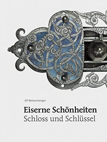9783866460782: Eiserne Schönheiten: Schloss und Schlüssel