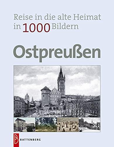 9783866460942: Ostpreußen in 1000 Bildern: Reise in die alte Heimat