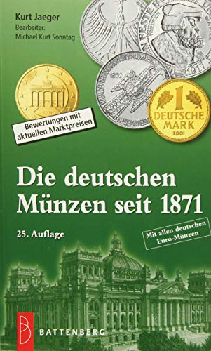 Die deutschen Münzen seit 1871: Bewertungen mit aktuellen Marktpreisen (Paperback): Kurt Jaeger