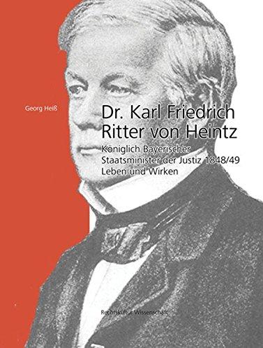 Dr. Karl Friedrich Ritter von Heintz: Georg Hei�