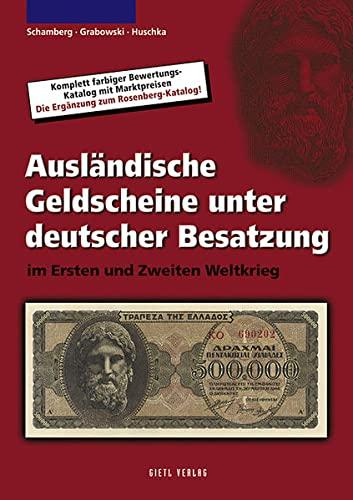9783866465053: Ausl�ndische Geldscheine unter deutscher Besatzung im Ersten und Zweiten Weltkrieg: Die Erg�nzung zum Rosenberg-Katalog, dem meistverkauften Banknotenkatalog in Europa