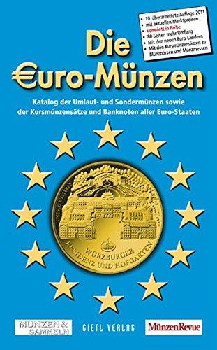 9783866465329: Die Euro-M�nzen: Katalog der Umlauf- und Sonderm�nzen sowie der Kursm�nzens�tze und Banknoten der Euro-Staaten