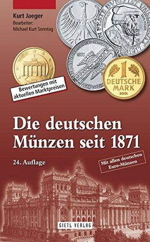 9783866465718: Die deutschen Münzen seit 1871: mit Prägezahlen und Bewertungen mit aktuellen Marktpreisen