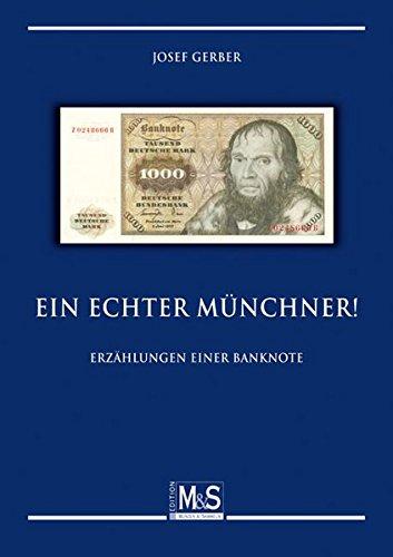 9783866468047: Ein echter Munchner!: Erzahlungen einer Banknote