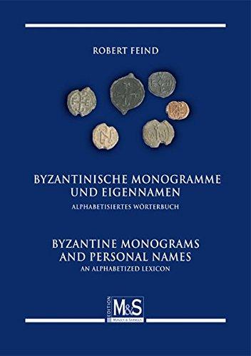 9783866468269: Byzantinische Monogramme Und Eigennamen / Byzantine Monograms and Personal Names: An Alphabetized Lexicon