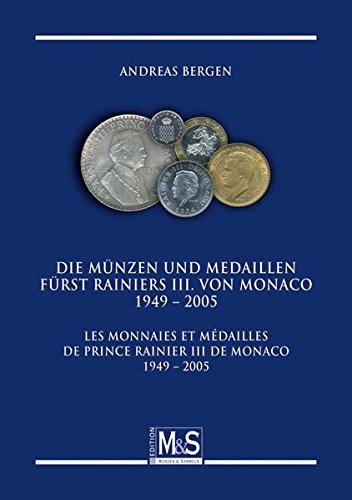 9783866468498: Die M�nzen und Medaillen von F�rst Rainiers III. von Monaco 1949 - 2005: Les monnaies et m�dailles de Prince Rainier III de Monaco 1949 - 2005