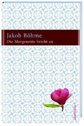 Die Morgenröte bricht an: Jakob Böhme
