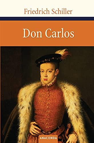 Don Carlos: Friedrich Schiller