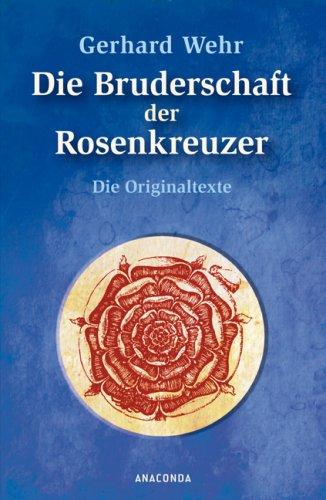 9783866471467: Die Bruderschaft der Rosenkreuzer: Die Originaltexte