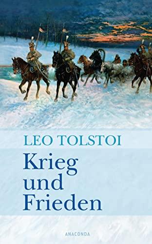 Krieg und Frieden: Tolstoi, Leo