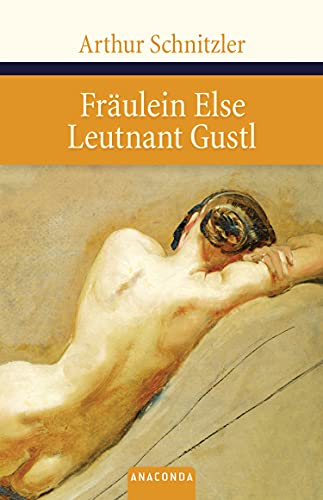 Fräulein Else. Leutnant Gustl: Arthur Schnitzler
