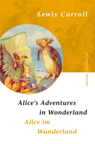 Alice's Adventures in Wonderland / Alice im: Lewis Carroll