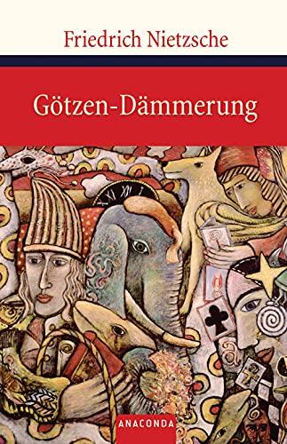 Götzen-Dämmerung: Nietzsche, Friedrich