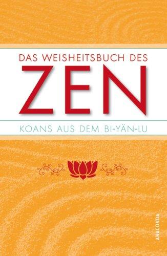 Das Weisheitsbuch des ZEN: Koans aus dem: Achim Seidl