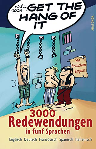 Get the Hang of it. 3000 Redewendungen: Peter Panton