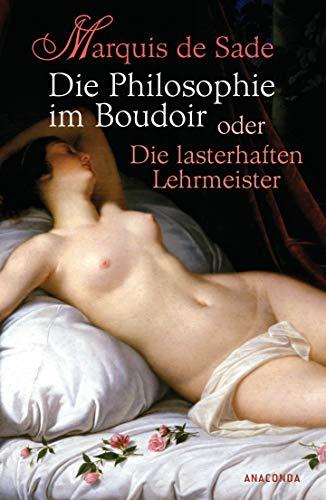 9783866474802 - Marquis de Sade: Die Philosophie im Boudoir oder Die lasterhaften Lehrmeister (Hardback) - Buch
