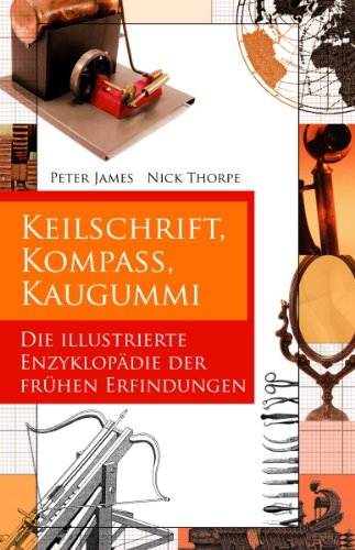 9783866475205: Keilschrift, Kompaß, Kaugummi. Eine Enzyklopädie der frühen Erfindungen