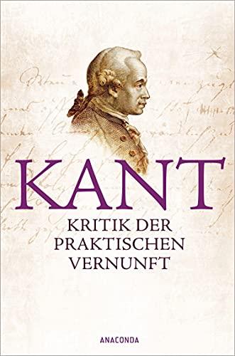 Kritik der praktischen Vernunft: Kant, Immanuel