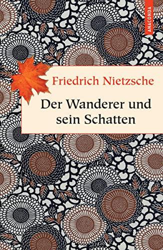 9783866477469: Der Wanderer und sein Schatten: Zweiter und letzter Nachtrag zum Buch für freie Geister