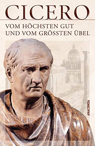 Vom höchsten Gut und vom größten Übel - De finibus bonorum et malorum libri quinque (386647752X) by Cicero