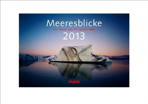 9783866480223: Meeresblicke 2013: Das Beste aus 15 Jahren mare