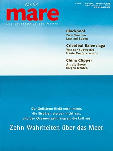 9783866480247: mare No. 93. Zehn Wahrheiten über das Meer: Die Zeitschrift der Meere