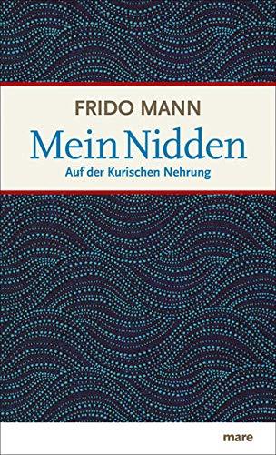 Mein Nidden. Auf der Kurischen Nehrung. 2. Auflage. Vom Autor s i g n i e r t.: Mann, Frido