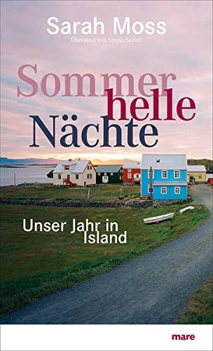 9783866481862: Sommerhelle Nächte: Unser Jahr in Island