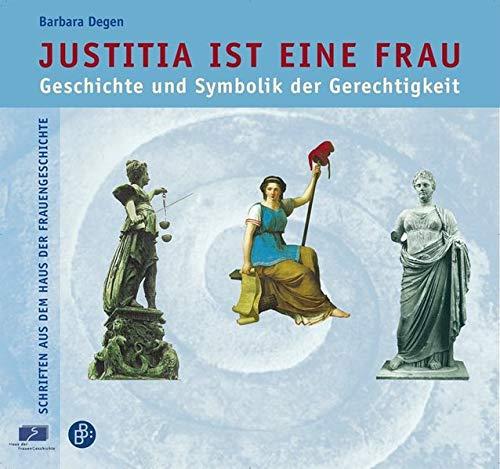 9783866491427: Justitia ist eine Frau: Geschichte und Symbolik der Gerechtigkeit