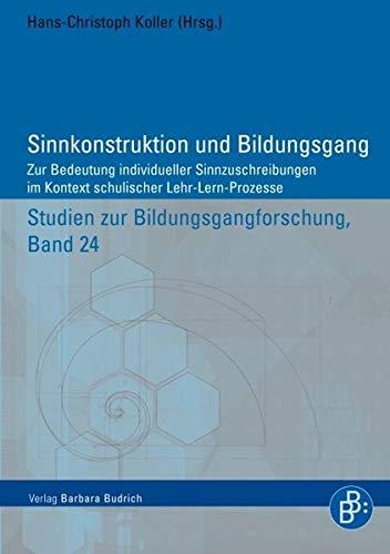 9783866492165: Sinnkonstruktion und Bildungsgang: Zur Bedeutung individueller Sinnzuschreibungen im Kontext schulischer Lehr- Lern-Prozesse
