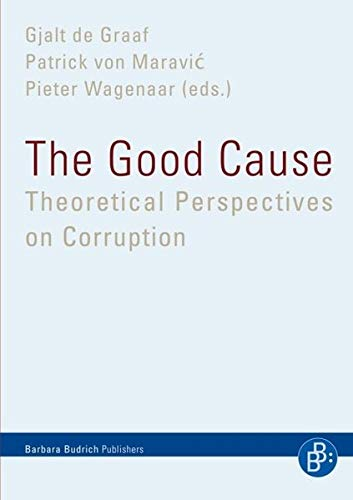 9783866492639: The Good Cause: Theoretical Perspectives on Corruption