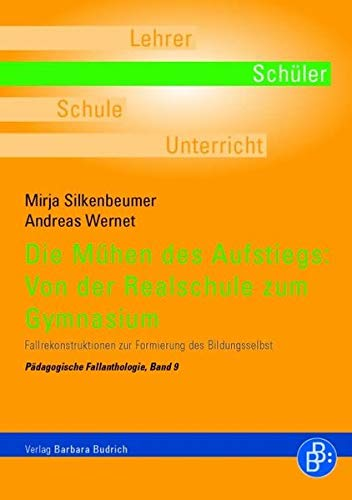 9783866493148: Die M�hen des Aufstiegs: Von der Realschule zum Gymnasium: Eine Fallrekonstruktion zur subjektiven Bew�ltigung des Schulformwechsels