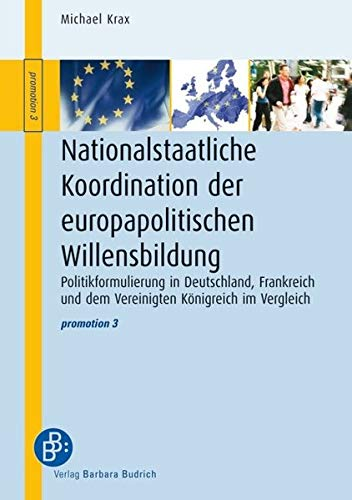 Nationalstaatliche Koordination der europapolitischen Willensbildung: Michael Krax