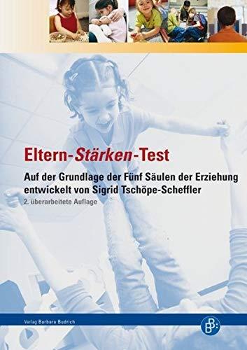9783866493612: Eltern-St�rken-Test: Auf der Grundlage der F�nf S�ulen der Erziehung entwickelt von Prof. Dr. Sigrid Tsch�pe-Scheffler