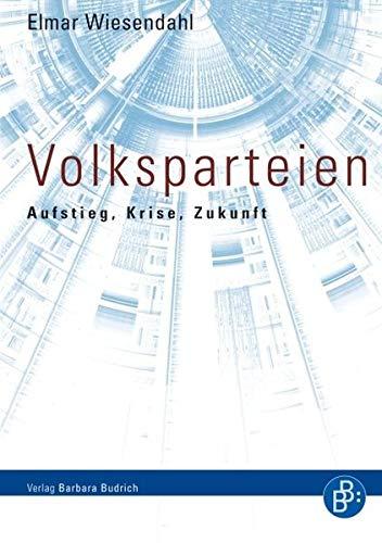 9783866493858: Volksparteien: Aufstieg, Niedergang und Zukunft