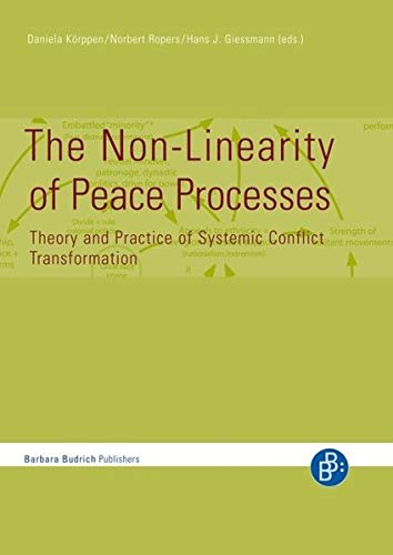 9783866494060: The Non-Linearity of Peace Processes: Theory and Practice of Systemic Conflict Transformation
