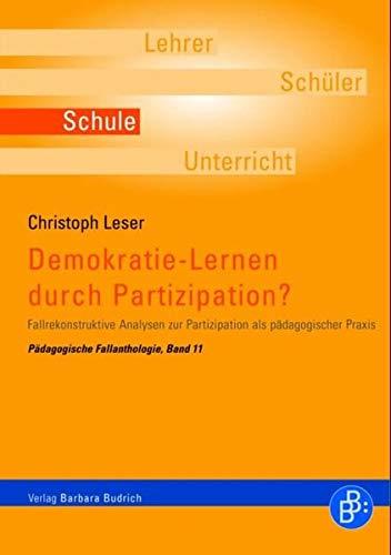 9783866494558: Demokratie-Lernen durch Partizipation?: Fallrekonstruktive Analysen zur Partizipation als p�dagogischer Praxis
