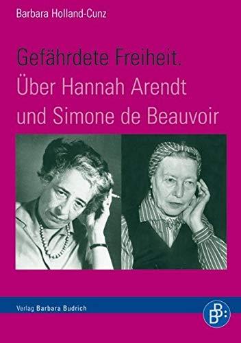 9783866494572: Gefährdete Freiheit. Über Hannah Arendt und Simone de Beauvoir