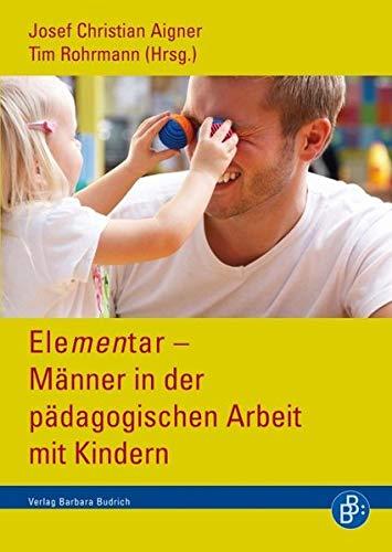 Elementar - Männer in der pädagogischen Arbeit mit Kindern: Joseph Christian Aigner